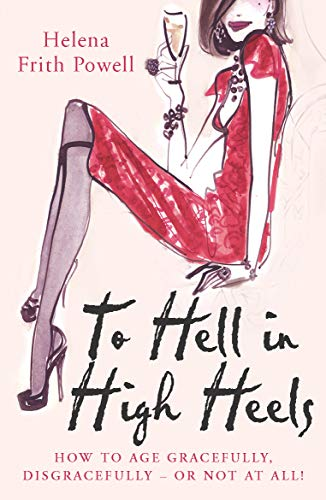 9780099517191: To Hell in High Heels