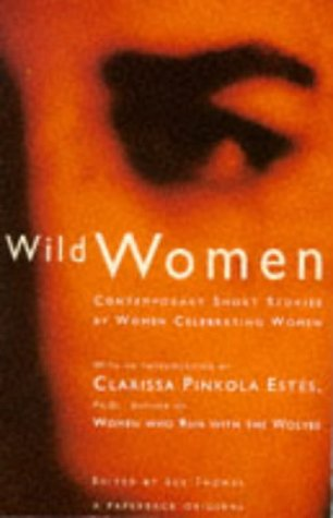 9780099517412: Wild Women: Contemporary Short Stories by Women Celebrating Women