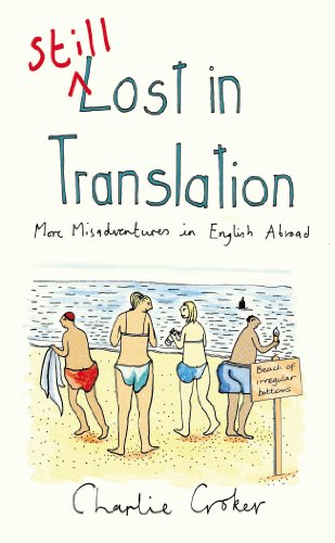 9780099517566: Still Lost in Translation: More misadventures in English abroade