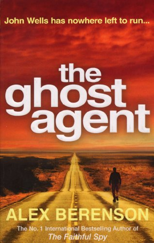 9780099517573: The Ghost Agent: The second explosive thriller from the No 1 International Bestselling Author of The Faithful Spy