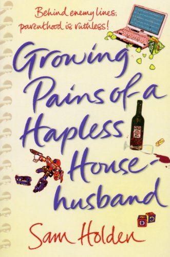 9780099518075: Growing Pains of a Hapless Househusband