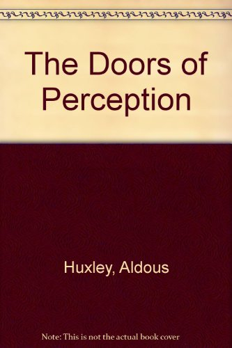 9780099518167: The Doors of Perception