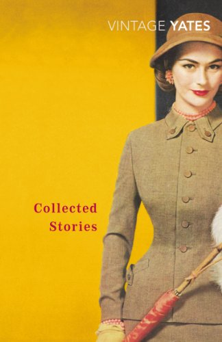 9780099518549: The Collected Stories of Richard Yates