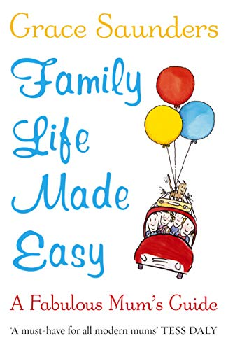 9780099519362: Family Life Made Easy: A Fabulous Mum's Guide