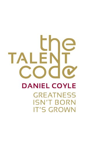9780099519850: The Talent Code: Greatness Isn't Born. It's Grown.