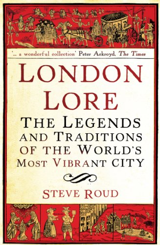 9780099519867: London Lore: The legends and traditions of the world's most vibrant city