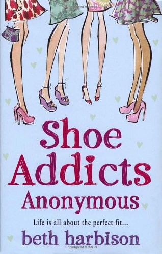 9780099519874: Shoe Addicts Anonymous
