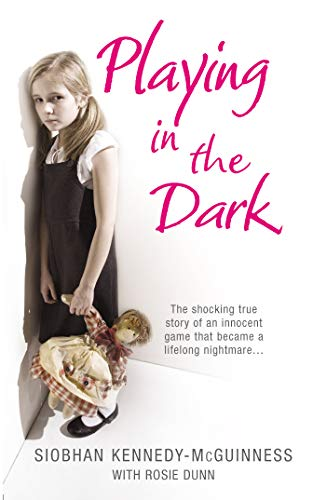 9780099519942: Playing in the Dark. Siobhan Kennedy-McGuinness with Rosie Dunn