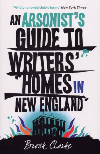 9780099519959: An Arsonist's Guide to Writers' Homes in New England