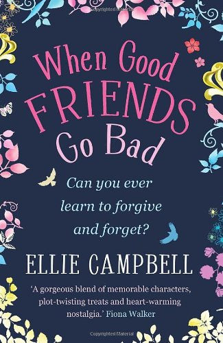 9780099519997: When Good Friends Go Bad