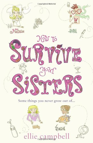 9780099520023: How To Survive Your Sisters