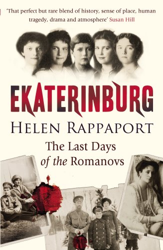 9780099520092: Ekaterinburg: The Last Days of the Romanovs