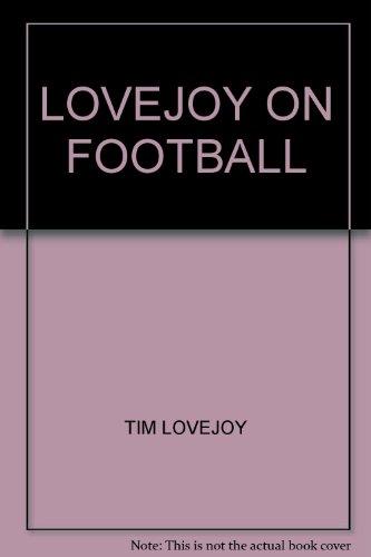 9780099520139: LOVEJOY ON FOOTBALL