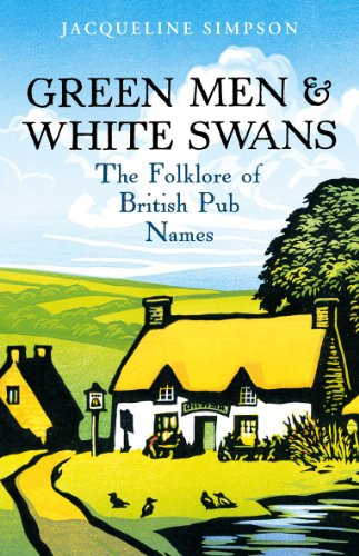 9780099520177: Green Men & White Swans: The Folklore of British Pub Names