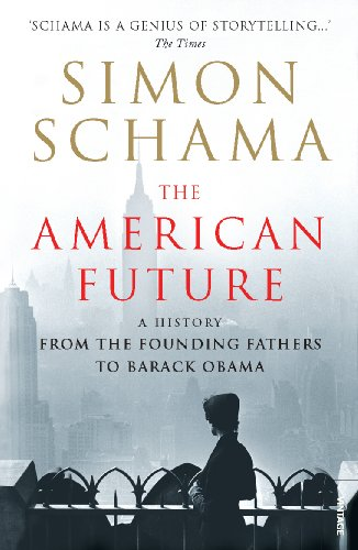 9780099520399: American Future: A History from the Founding Fathers to Barack Obama