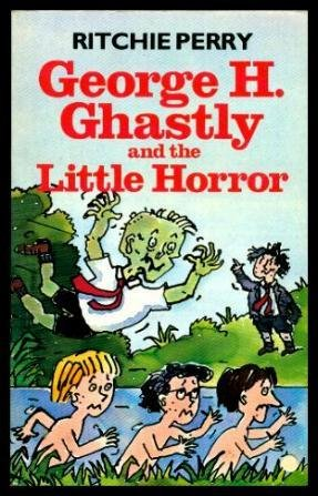 9780099520405: George H.Ghastly and the Little Horror