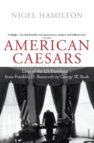 9780099520412: American Caesars: Lives of the US Presidents - from Franklin D. Roosevelt to George W. Bush