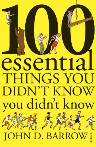9780099520429: 100 Essential Things You Didn't Know You Didn't Know