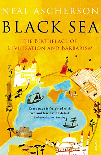 9780099520467: Black Sea: Coasts and Conquests: From Pericles to Putin: The Birthplace of Civilisation and Barbarism