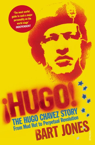 9780099520528: Hugo!: The Hugo Chavez Story from Mud Hut to Perpetual Revolution