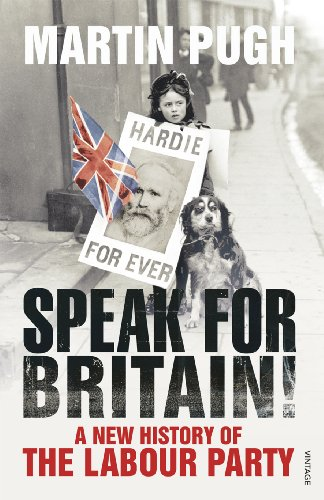 9780099520788: Speak for Britain!: A New History of the Labour Party