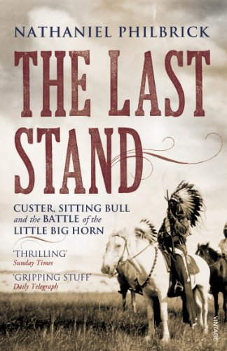 9780099521242: Last Stand: Custer, Sitting Bull and the Battle of the Little Big Horn