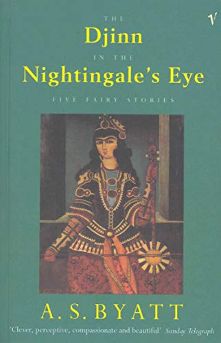 9780099521310: The Djinn in the Nightingale's Eye : Five Fairy Stories