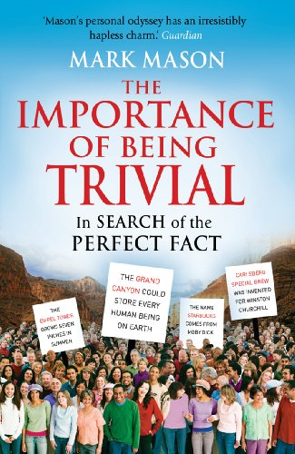 9780099521822: The Importance of Being Trivial: In Search of the Perfect Fact