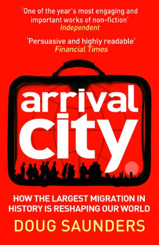 9780099522393: Arrival City: How the Largest Migration in History Is Reshaping Our World