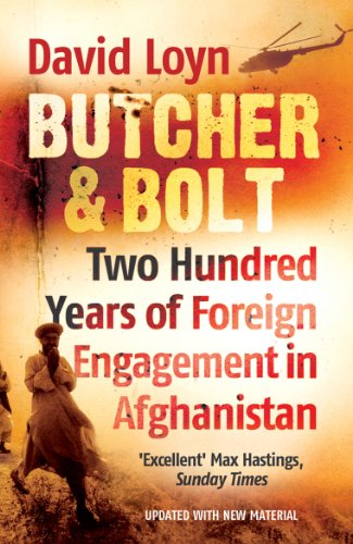 9780099522638: Butcher & Bolt: Two Hundred Years of Foreign Failure in Afghanistan