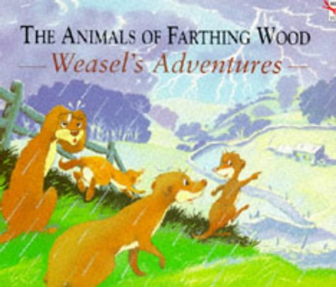 9780099522713: The Animals Of Farthing Wood: Weasel's Adventures