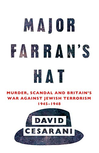 9780099522874: Major Farran's Hat: Murder, Scandal and Britain's War Against Jewish Terrorism 1945-1948