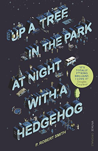 9780099522997: Up a Tree at Night in the Park with a Hedgehog