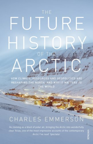 Future History of the Arctic: Emmerson, Charles