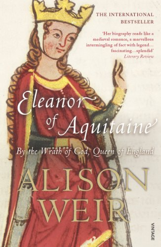 9780099523550: Eleanor Of Aquitaine: By the Wrath of God, Queen of England