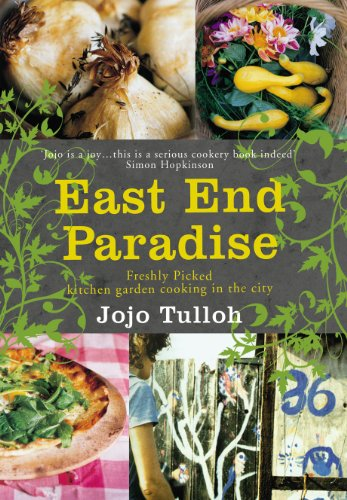 9780099523598: East End Paradise: Kitchen Garden Cooking in the City