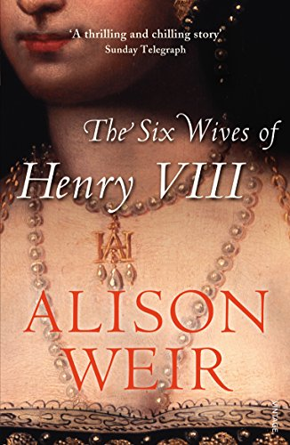 9780099523628: The Six Wives Of Henry VIII
