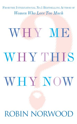 9780099523710: Why Me, Why This, Why Now?: A Guide to Answering Life's Toughest Questions