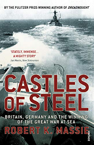 9780099523789: Castles of Steel: Britain, Germany and the Winning of the Great War at Sea