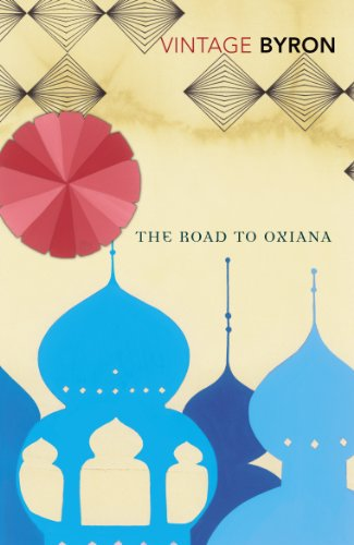 9780099523888: The Road To Oxiana (Vintage Classics)