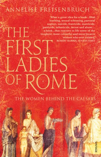 9780099523932: The First Ladies of Rome: The Women Behind the Caesars