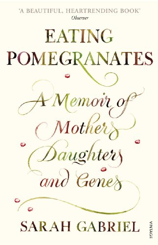 9780099523963: Eating Pomegranates: A Memoir of Mothers, Daughters and Genes