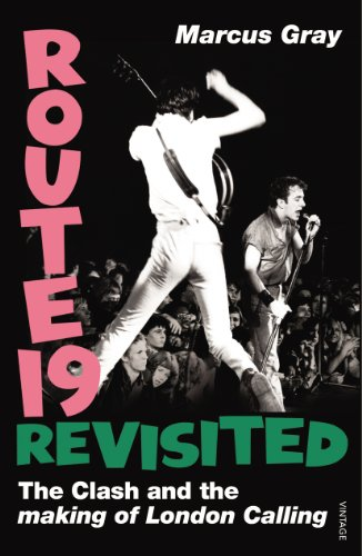 9780099524205: Route 19 Revisited: The Clash and the Making of London Calling