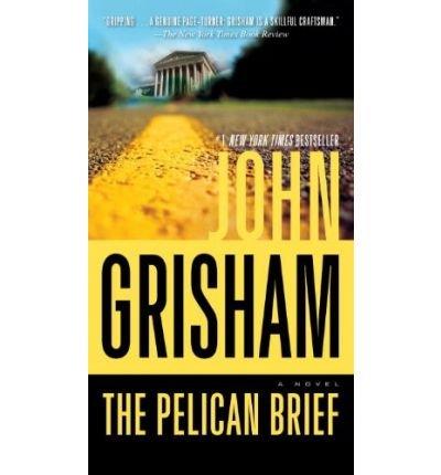 9780099524465: The Pelican Brief: A Novel