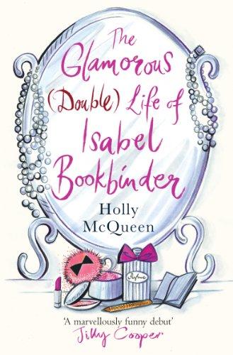 9780099524632: Glamorous (double) Life of Isabel Bookbinder
