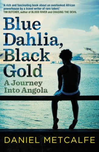 9780099525172: Blue Dahlia, Black Gold: A Journey Into Angola