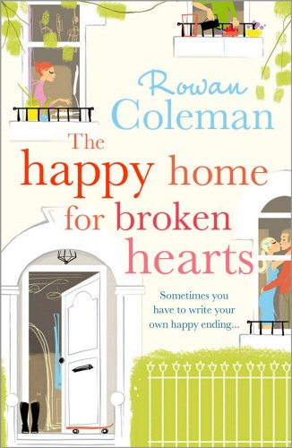 9780099525226: The Happy Home for Broken Hearts