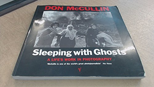 9780099525318: Sleeping with Ghosts: A Life's Work in Photography