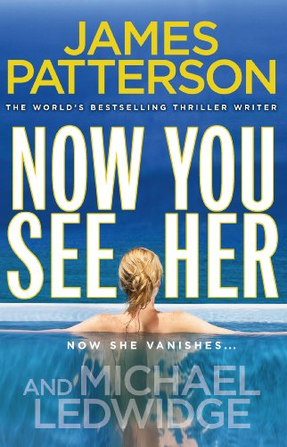 9780099525325: Now You See Her. James Patterson