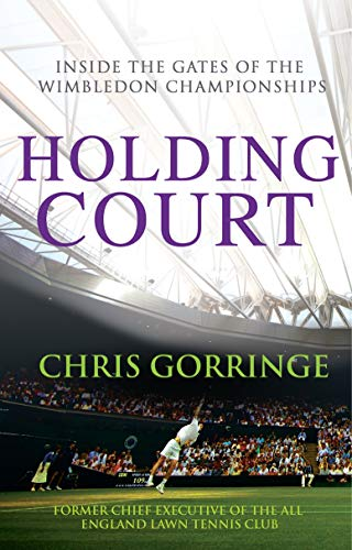 9780099525998: Holding Court: Inside the Gates of the Wimbledon Championships